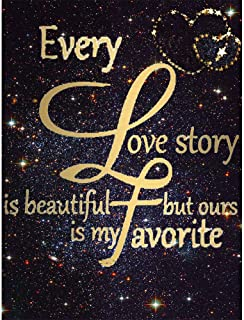 DIY 5D Diamond Painting by Numbers Kits, Quotes Inspirational word, EVERY LOVE STORY IS BEAUTIFUL BUT OU, Full Drill Rhinestones Paint with Diamonds Crystal Diamond Art (EVERY LOVE STORY IS BEAUTIFUL)