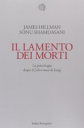 Il lamento dei morti. La psicologia dopo «Il libro rosso» di Jung