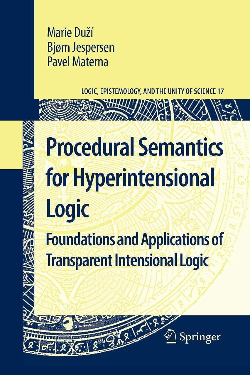動脈リビジョン中世のProcedural Semantics for Hyperintensional Logic: Foundations and Applications of Transparent Intensional Logic (Logic, Epistemology, and the Unity of Science)