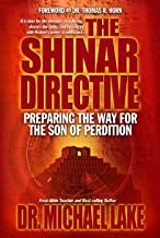 The Shinar Directive: Preparing the Way for the Son of Perdition's Return