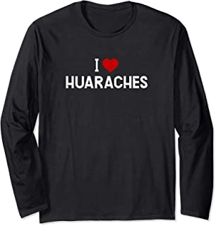 I Love Huaraches - Mexican Food Long Sleeve T-Shirt