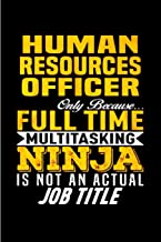 Human resources officer only because full time multi tasking ninja is not an actual job title: Human Resources Notebook journal Diary Cute funny ... ruled graduation gift office business partner