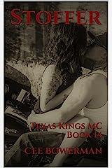 Stoffer: Texas Kings MC, Book 14 Kindle Edition