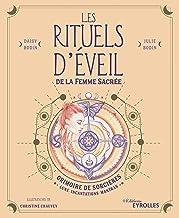 Les rituels d'éveil de la Femme Sacrée: Grimoire de Sorcières : Lune, Incantations, Mantras