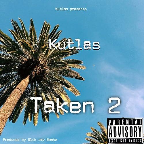 Taken 2 [Explicit] by Kutlas on Amazon Music - Amazon com