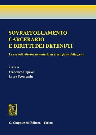 Sovraffollamento carcerario e diritti dei detenuti: Le recenti riforme in materia di esecuzione della pena