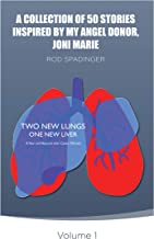 A COLLECTION OF 50 STORIES INSPIRED BY MY ANGEL DONOR, JONI MARIE
