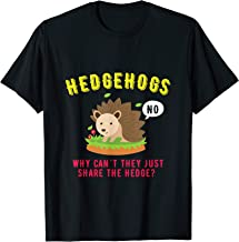 Hedgehogs Why Cant Hedgehogs Share The Hedge? Funny T-Shirt