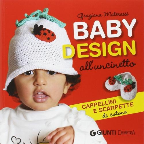 Baby design all'uncinetto. Cappellini e scarpette di cotone