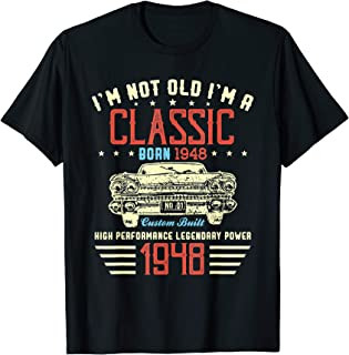 I'm Not Old Im a Classic 1948 71st Funny Birthday T-Shirt