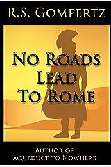 No Roads Lead to Rome Kindle Edition
