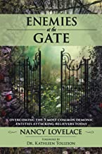 Enemies at the Gate: Overcoming The 5 Most Common Demonic Entities Attacking Believers Today