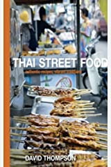 Thai Street Food : Authentic Recipes, vibrant traditions Kindle Edition