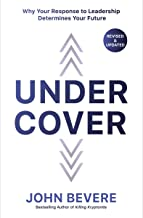 Under Cover: Why Your Response to Leadership Determines Your Future (English Edition)