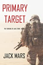Primary Target: The Forging of Luke Stone—Book #1 (an Action Thriller)