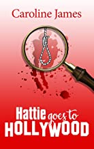 Hattie Goes to Hollywood: Shenanigans, fun & intrigue in a new mystery series!