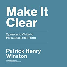 Make It Clear: Speak and Write to Persuade and Inform