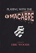 Playing with the Macabre (English Edition)