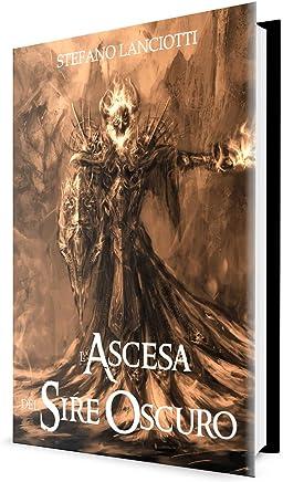 Lascesa del Sire Oscuro: La Saga fantasy italiana più amata degli ultimi anni! (Nocturnia Vol. 4)