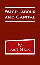 Wage-Labour and Capital (English Edition)