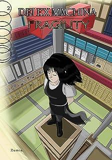 Dei Ex Machina: Fragility: Fragility Chapter 2