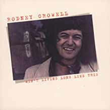 Best ain t living long like this rodney crowell Reviews