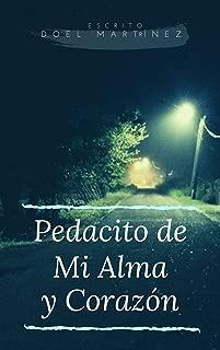 Pedacito de Mi Alma y Corazon: Un sentimiento unico (Spanish Edition)