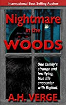 Nightmare in the Woods: One Family's True, Strange and Terrifying Encounter with Bigfoot in the Northeastern United States