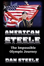 American Steele: The Impossible Olympic Journey