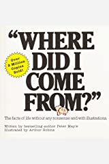 """""""Where Did I Come From?"""": An Illustrated Children's Book on Human Sexuality Kindle Edition"""