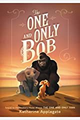 The One and Only Bob (One and Only Ivan) Kindle Edition