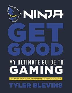 Ninja. Get Good My Ultimate Guide To Gaming