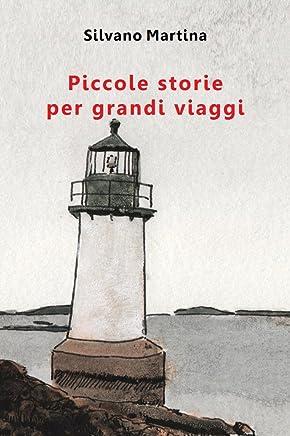 Piccole storie per grandi viaggi (Libro illustrato): Volume I