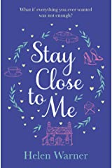 Stay Close to Me: the bestselling romantic read, perfect to curl up with this autumn Kindle Edition
