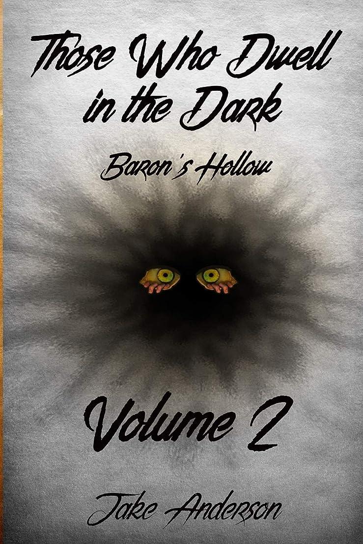 土砂降りカウンタ苦Those Who Dwell in the Dark: Baron's Hollow: Volume 2