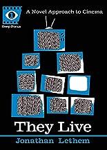 They Live: A Novel Approach to Cinema (Deep Focus)