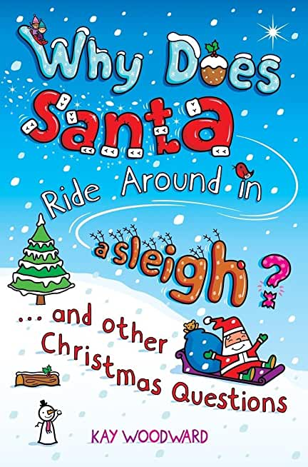 Why Does Santa Ride Around in a Sleigh?: . . . and Other Christmas Questions (English Edition)