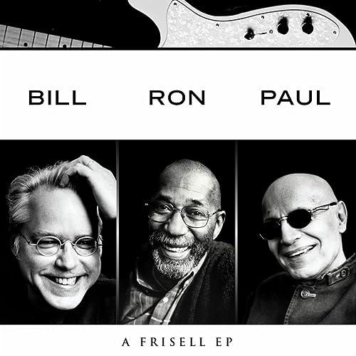 Bill, Ron, Paul: A Frisell EP de Bill Frisell en Amazon Music ...