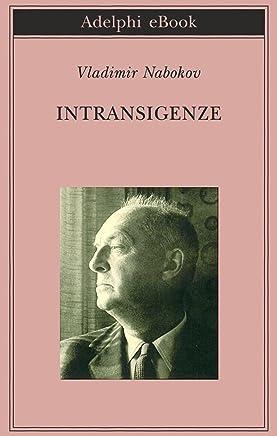 Intransigenze (Biblioteca Adelphi Vol. 294)