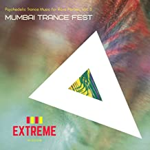 Mumbai Trance Fest - Psychedelic Trance Music for Rave Parties, Vol. 5