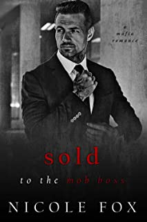Sold to the Mob Boss (Lavrin Bratva) : A Dark Mafia Romance (Russian Crime Brotherhood Book 3)