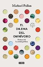 El dilema del omnivoro / The Omnivore's Dilemma: A Natural History of Four Meals: En busca de la comida perfecta (Spanish Edition)