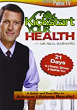 Kickstart Your Health With Dr. Neal Barnard: 21 Days to a Smarter, Slimmer & Healthier You!