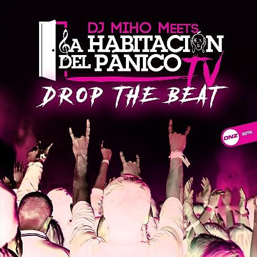 DJ Miho meets La Habitación Del Pánico - Drop The Beat
