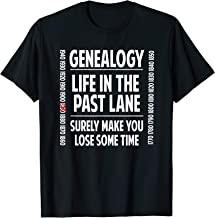 Genealogy Life In The Past Lane Family Historian Gift T-Shirt