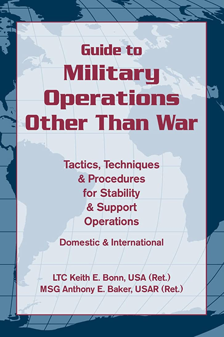 コンデンサー野な猟犬Guide to Military Operations Other Than War: Tactics, Techniques, & Procedures for Stability & Support Operations Domestic & International (English Edition)