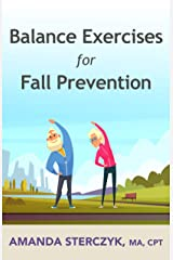 Balance Exercises for Fall Prevention: At-home exercises for seniors Kindle Edition