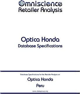 Optica Honda - Peru: Retailer Analysis Database Specifications (Omniscience Retailer Analysis - Peru Book 72679) (English Edition)