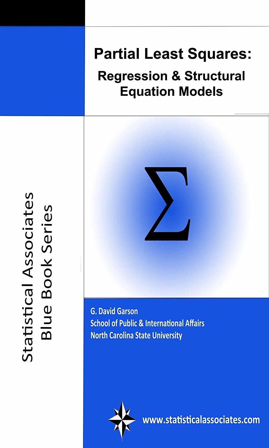 ステッチメロディアステスピアンPartial Least Squares Regression and Structural Equation Models: 2016 Edition (Statistical Associates Blue Book Series 10) (English Edition)