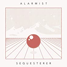 Alarmist - Sequesterer (2019) LEAK ALBUM
